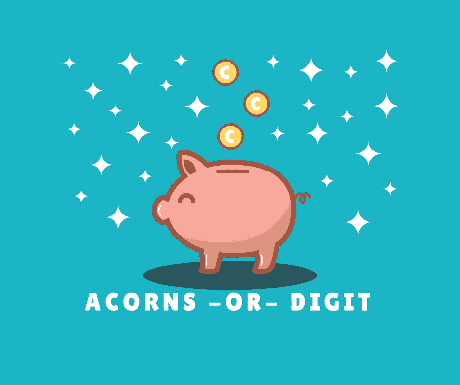 75e51d5aecfb Acorns or Digit- Which Savings App is Right for You